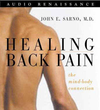 Download Healing Back Pain: The Mind-Body Connection by Dr. John E. Sarno, M.D.