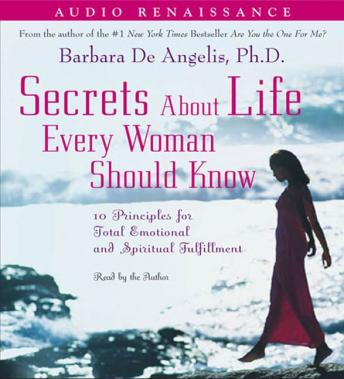 Secrets About Life Every Woman Should Know: 10 Principles for Emotional and Spiritual Fulfillment