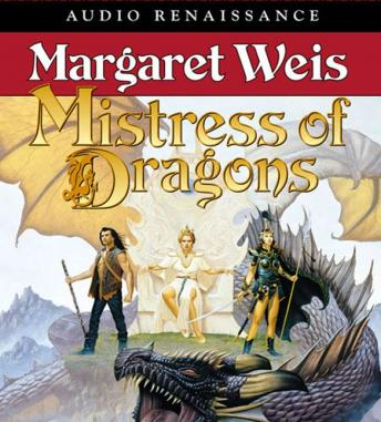 Mistress of Dragons, Margaret Weis