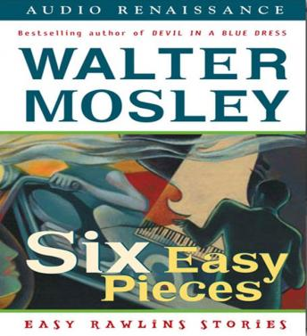 Download Six Easy Pieces: Easy Rawlins Stories by Walter Mosley