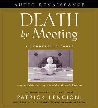 Death by Meeting: A Leadership Fable, Patrick Lencioni