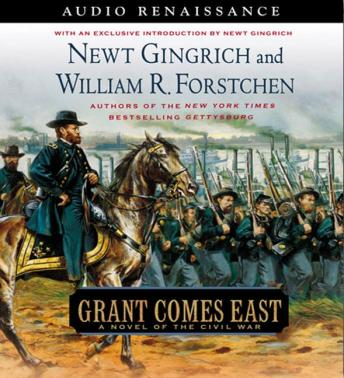 Download Grant Comes East: A Novel of the Civil War by Newt Gingrich, William R. Forstchen