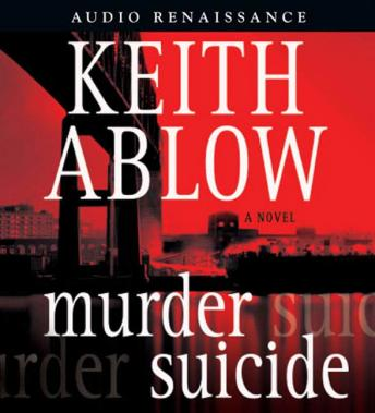 Murder Suicide: A Novel, Keith  Russell Ablow Md