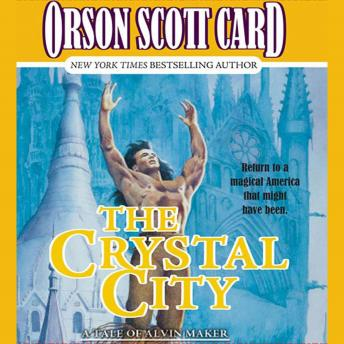 Crystal City: The Tales of Alvin Maker, Volume VI, Orson Scott Card