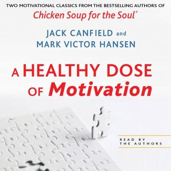 Healthy Dose of Motivation: Includes 'The Aladdin Factor' and 'Dare to Win', Jack Canfield, Mark Victor Hansen