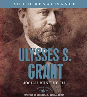 Ulysses S. Grant: The American Presidents Series: The 18th President, 1869-1877, Iii Josiah Bunting