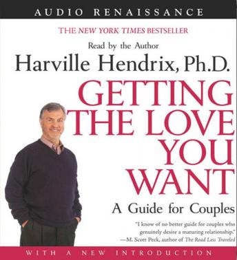 Getting the Love You Want: A Guide for Couples: First Edition, Harville Hendrix, Ph.D.