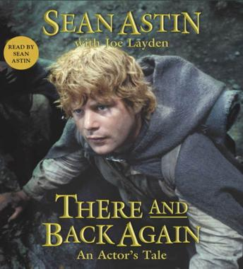 There and Back Again: An Actor's Tale, Sean Astin