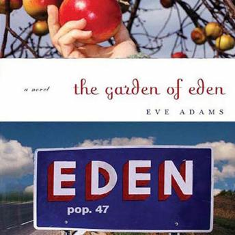 Garden of Eden: A Novel, Eve Adams
