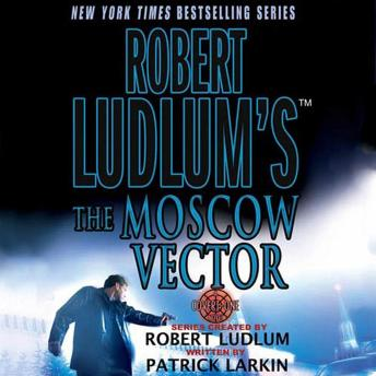 Download Robert Ludlum's The Moscow Vector: A Covert-One Novel by Robert Ludlum, Patrick Larkin