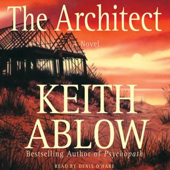 Architect: A Novel, Keith  Russell Ablow Md