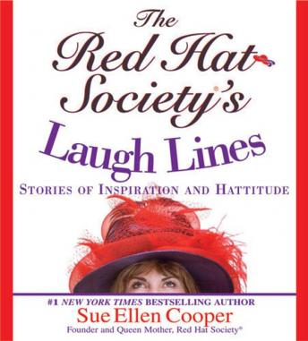 Red Hat Society's Laugh Lines: Stories of Inspiration and Hattitude, Sue Ellen Cooper