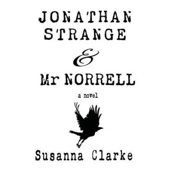 Download Jonathan Strange & Mr. Norrell: A Novel by Susanna Clarke