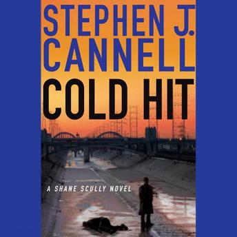 Cold Hit: A Shane Scully Novel, Stephen J. Cannell