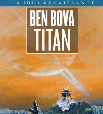 Titan: A Tale of Cataclysmic Discovery, Ben Bova