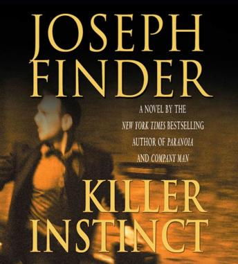 Killer Instinct: A Novel, Joseph Finder