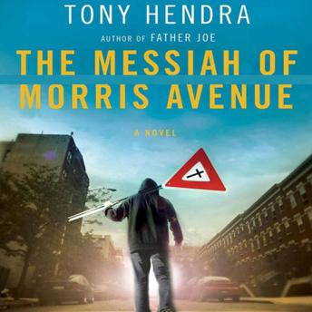 Messiah of Morris Avenue: A Novel, Tony Hendra