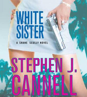 White Sister: A Shane Scully Novel, Stephen J. Cannell