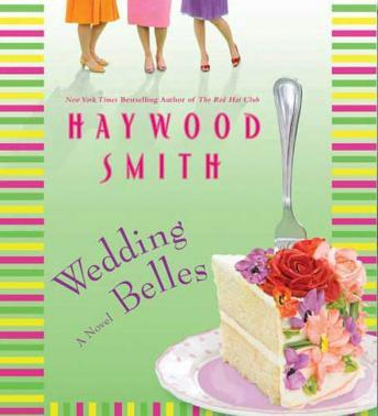 Wedding Belles: A Novel, Haywood Smith