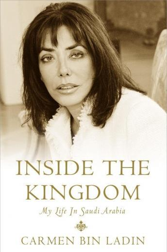 Download Inside the Kingdom: My Life in Saudi Arabia by Carmen Bin Ladin