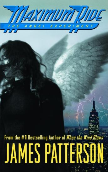 Angel Experiment: A Maximum Ride Novel, James Patterson