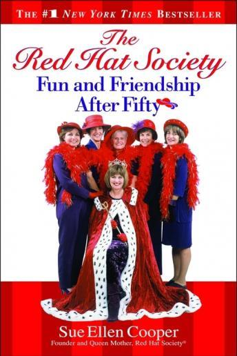 Red Hat Society (TM): Fun and Friendship After Fifty, Sue Ellen Cooper
