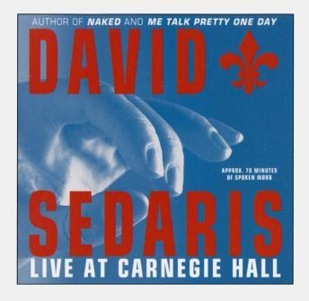 David Sedaris: Live at Carnegie Hall, David Sedaris