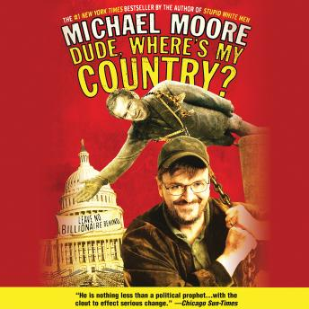 Dude, Where's My Country?, Michael Moore