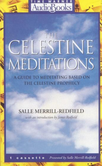 Celestine Meditations: A Guide to Meditation Based on The Celestine Prophecy, Salle Merrill Redfield