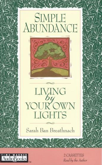 Simple Abundance: Living by Your Own Lights, Sarah Ban Breathnach