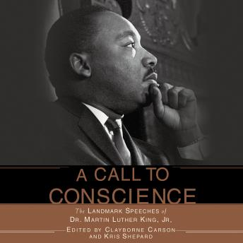 Download Call to Conscience: The Landmark Speeches of Dr. Martin Luther King Jr. by Clayborne Carson, Kris Shepard