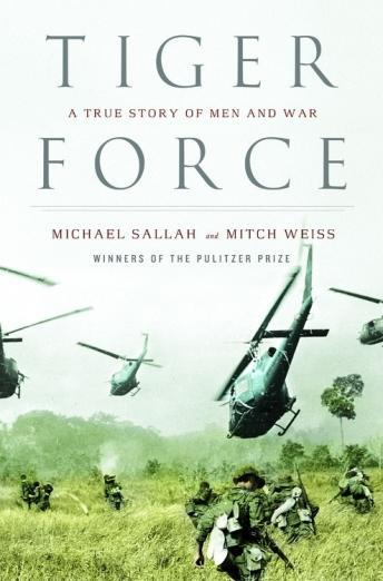 A Tiger Force: A True Story of Men and War