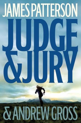 Judge & Jury, Andrew Gross, James Patterson