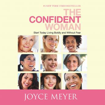 Confident Woman:Start Today Living Boldly and Without Fear, Joyce Meyer