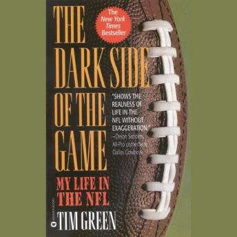 Dark Side of the Game: My Life in the NFL, Tim Green