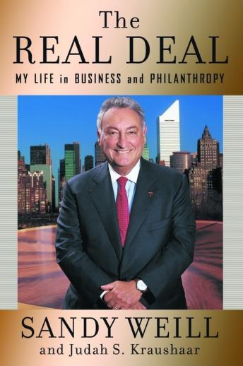 Real Deal: My Life in Business and Philanthropy, Judah S. Kraushaar, Sandy Weill