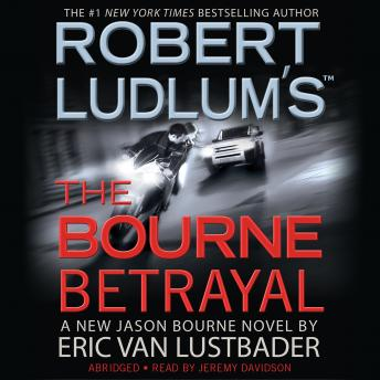 Robert Ludlum's (TM) The Bourne Betrayal, Eric Van Lustbader