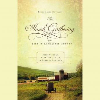 Amish Gathering: Life In Lancaster County, Beth Wiseman