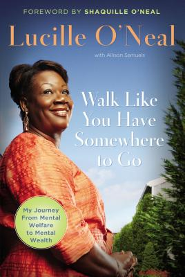 Walk Like You Have Somewhere to Go, Lucille O'Neal