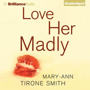 Love Her Madly, Mary-Ann Tirone Smith