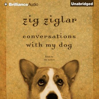 Conversations with My Dog, Zig Ziglar