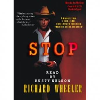 Stop, Richard S. Wheeler