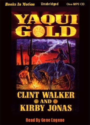Yaqui Gold, Kirby Jonas, Clint Walker