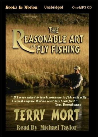 Reasonable Art of Fly Fishing, Terry Mort