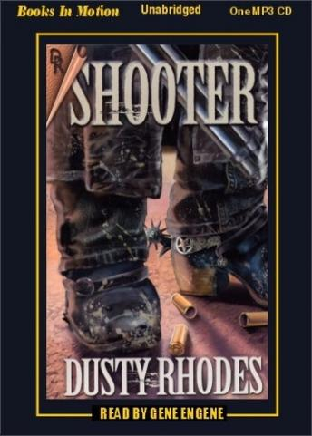 Shooter, Dusty Rhodes