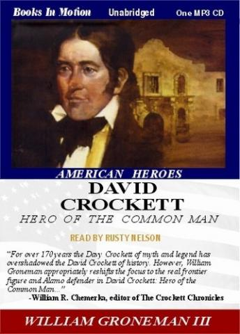 David Crockett, Hero of the Common Man, William Gronemann III