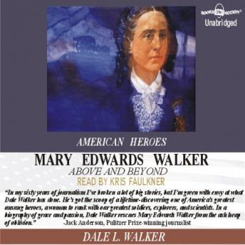 Mary Edwards Walker Above and Beyond, Dale L Walker