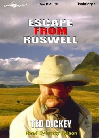 Escape from Roswell, Ted Dickey