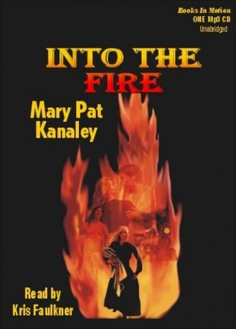 Into the Fire, Mary Pat Kanaley