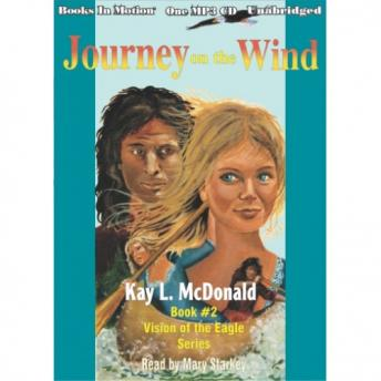 Journey on the Wind, Kay L McDonald